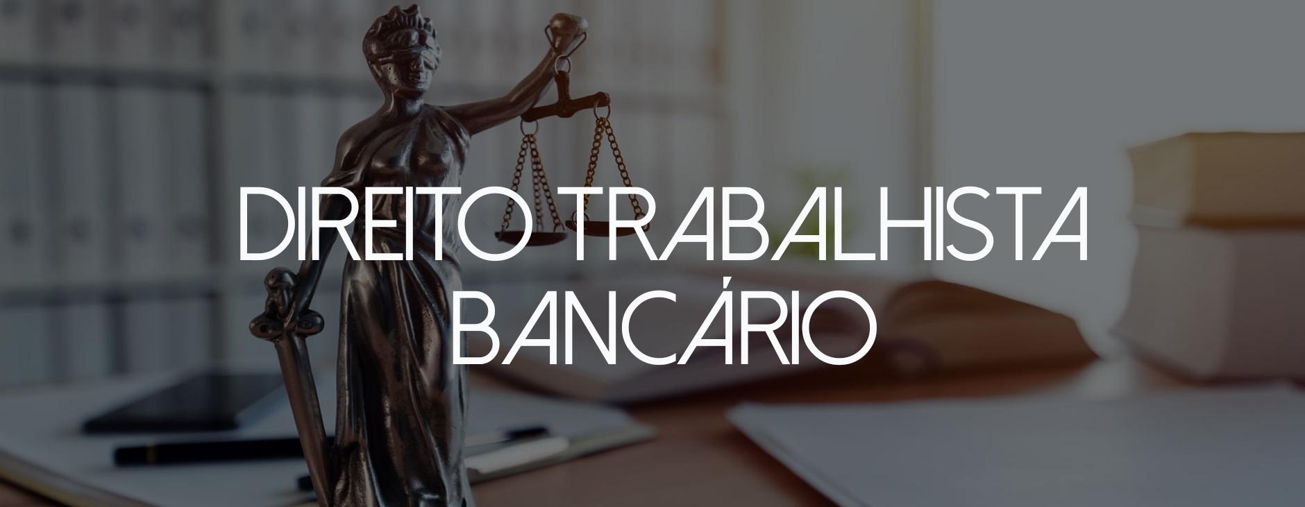 direito trabalhista bancário